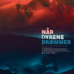 Når Dyrene Drømmer (When Animals Dream) (2014)